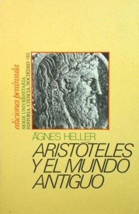 Aristóteles y el mundo antiguo Agnes Heller