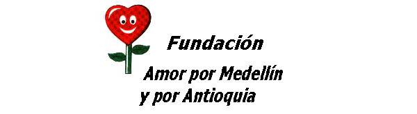 Amor por Medellín y Antioquia